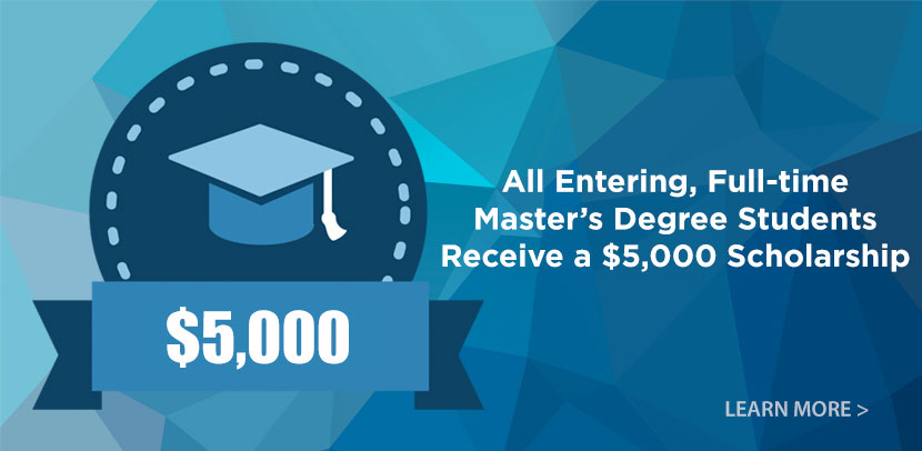 Graphic that says: All Entering, Full-time Master's Degree Students Receive a $5,000 Scholarship. Applies to our Master of Divinity and all other masters degrees.